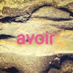 フランス語動詞「avoir」の活用・使い方・会話〈1〉